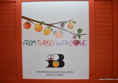 """Once again, Mediterranean Exporter Unions used an excellent slogan in Fruit Logistica.. ""From Turkey With Love"""